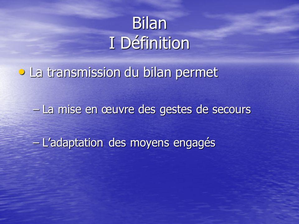 Bilan I Définition La transmission du bilan permet