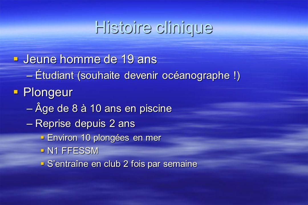 Histoire clinique Jeune homme de 19 ans Plongeur