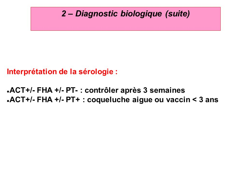 2 – Diagnostic biologique (suite)