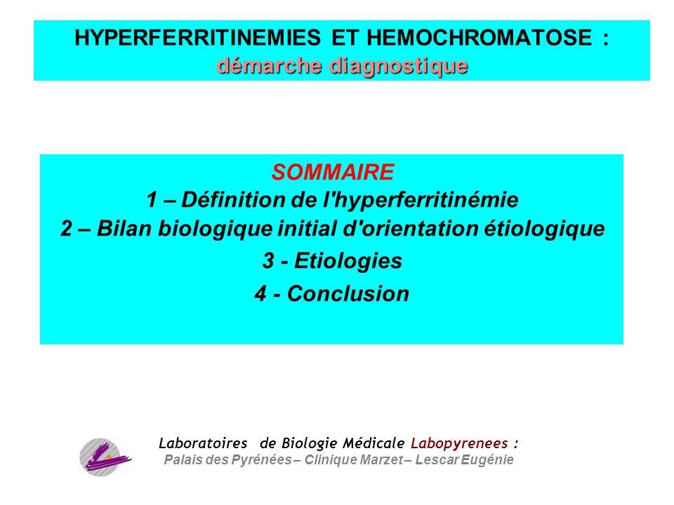 HYPERFERRITINEMIES ET HEMOCHROMATOSE : démarche diagnostique