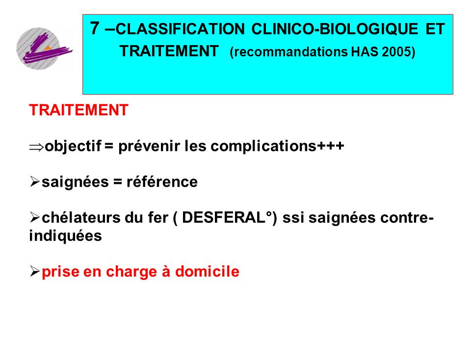 7 –CLASSIFICATION CLINICO-BIOLOGIQUE ET TRAITEMENT (recommandations HAS 2005)