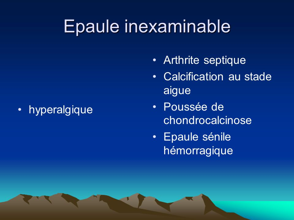 Epaule inexaminable Arthrite septique Calcification au stade aigue