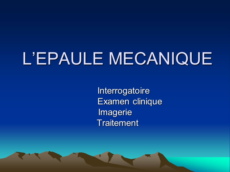 Interrogatoire Examen clinique Imagerie Traitement