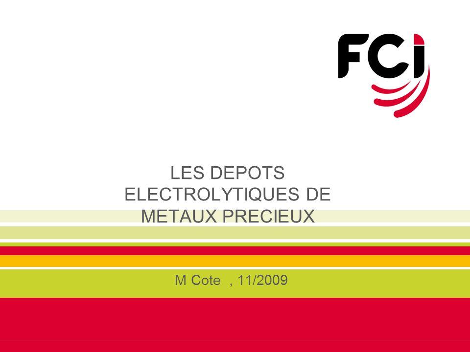 LES DEPOTS ELECTROLYTIQUES DE METAUX PRECIEUX