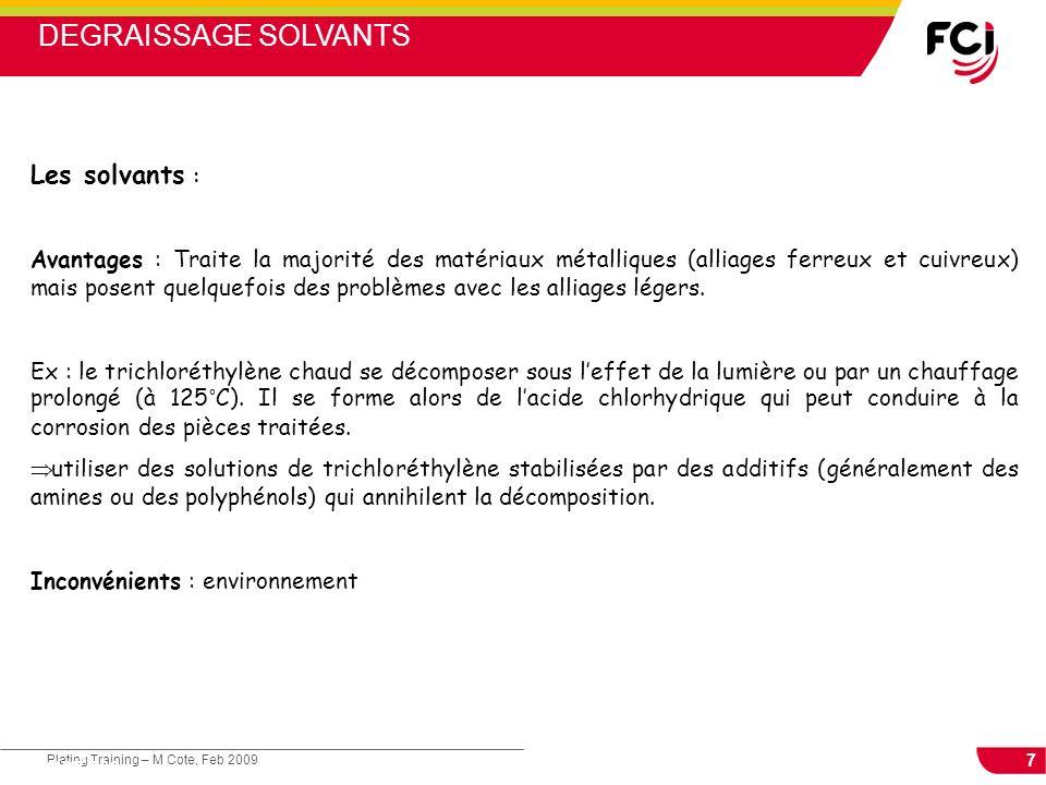 DEGRAISSAGE SOLVANTS Les solvants :