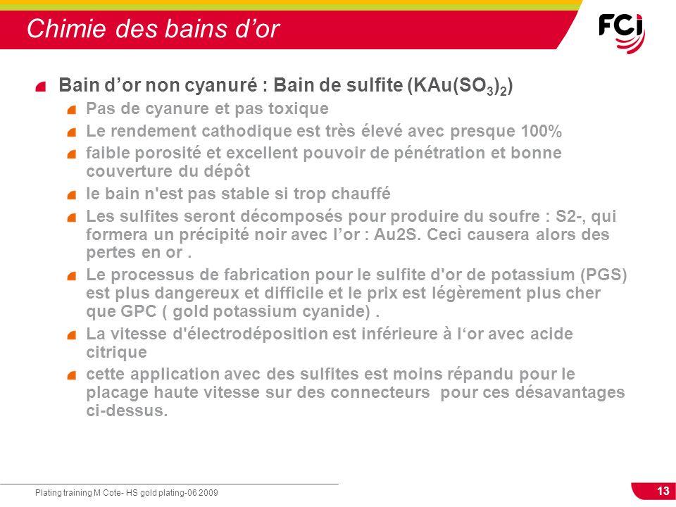 Chimie des bains d'or Bain d'or non cyanuré : Bain de sulfite (KAu(SO3)2) Pas de cyanure et pas toxique.