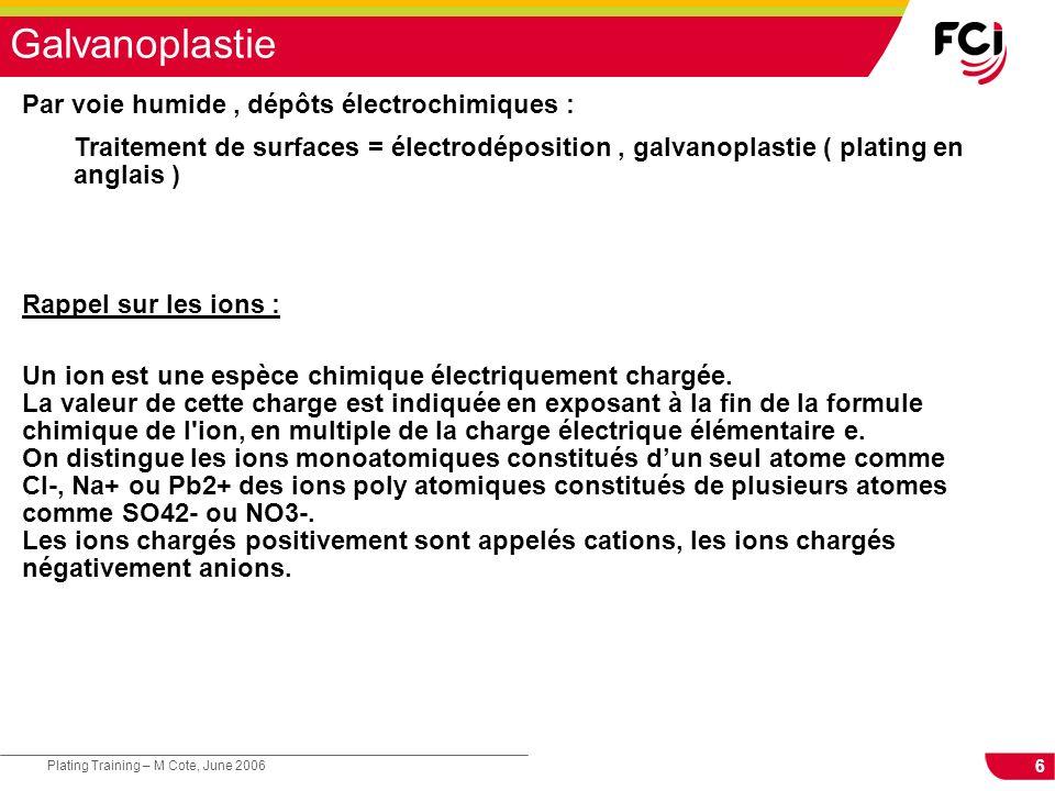 Galvanoplastie Par voie humide , dépôts électrochimiques :