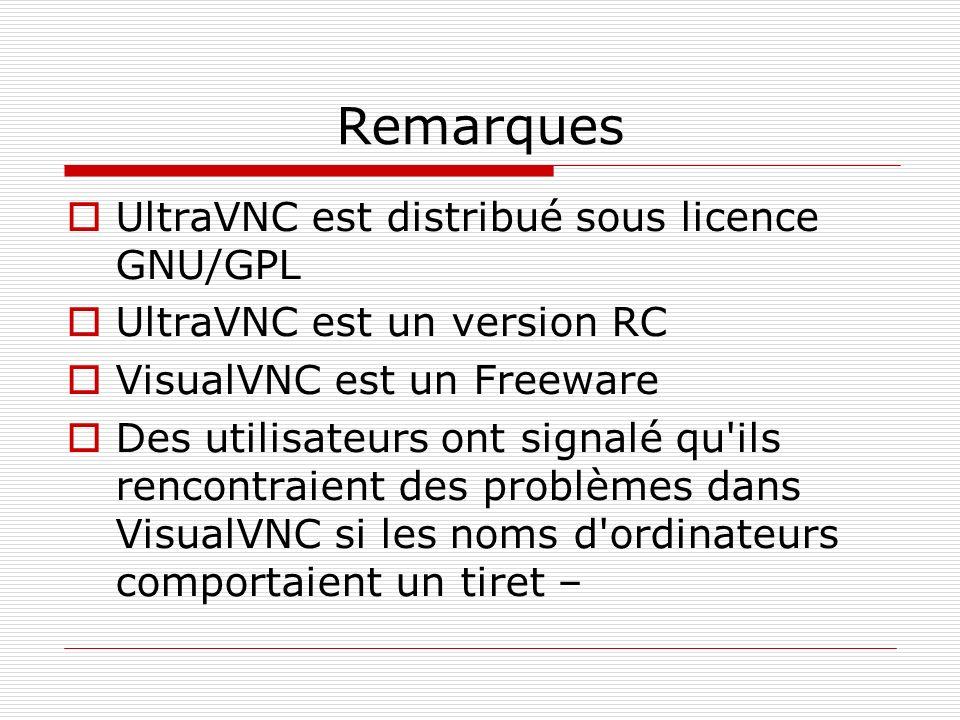 Remarques UltraVNC est distribué sous licence GNU/GPL