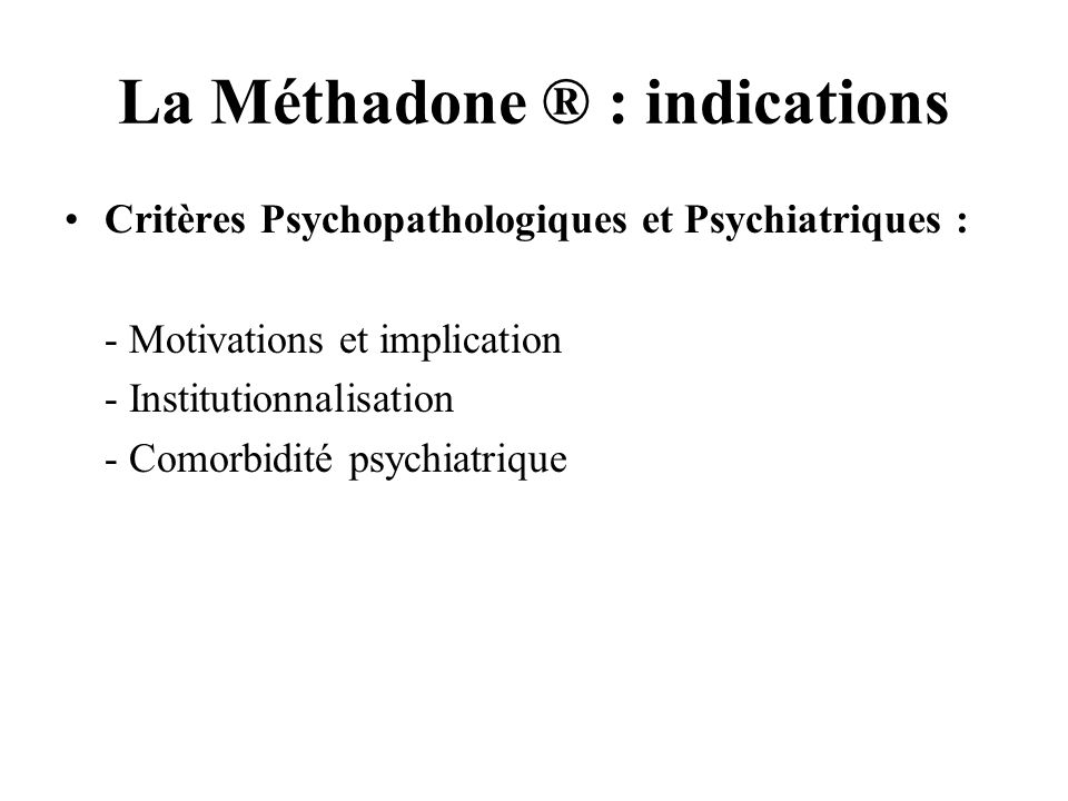 La Méthadone ® : indications