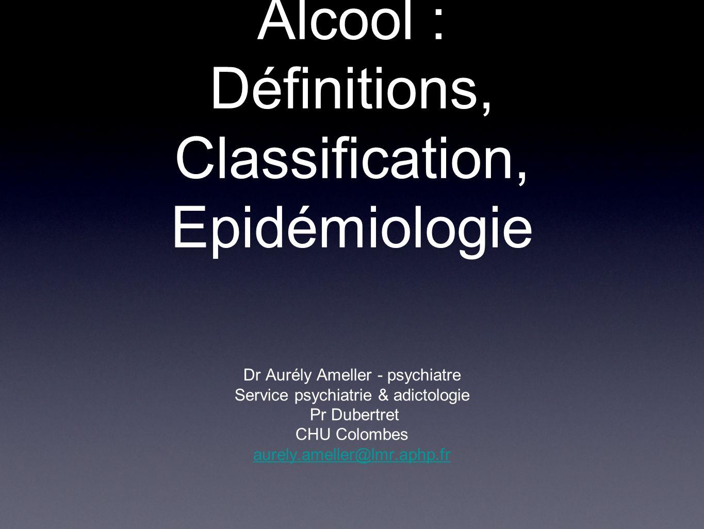 Alcool : Définitions, Classification, Epidémiologie