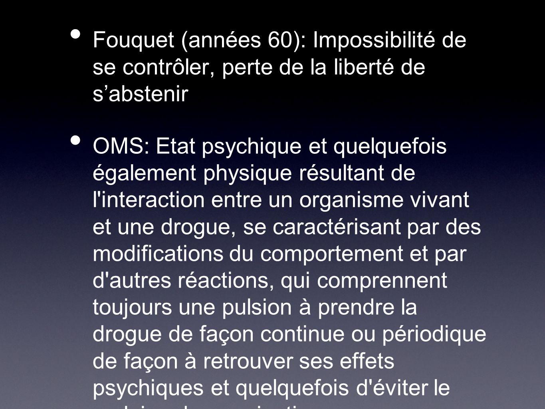Fouquet (années 60): Impossibilité de se contrôler, perte de la liberté de s'abstenir