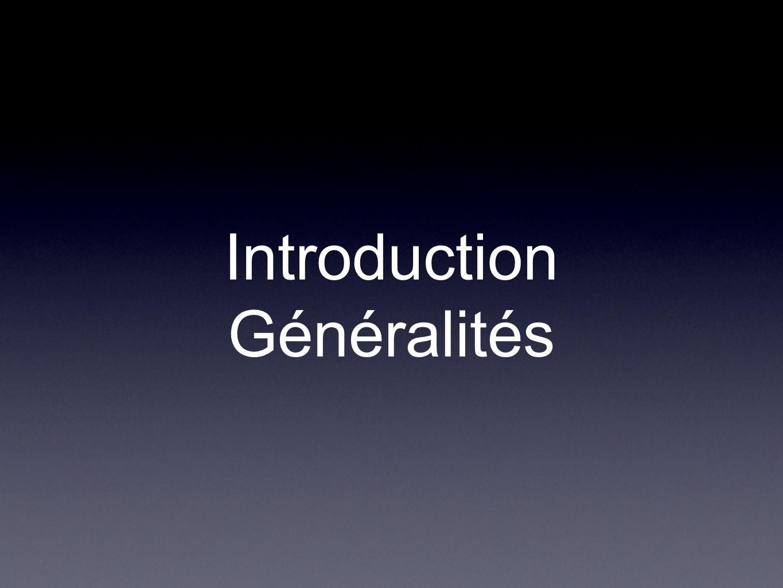 Introduction Généralités