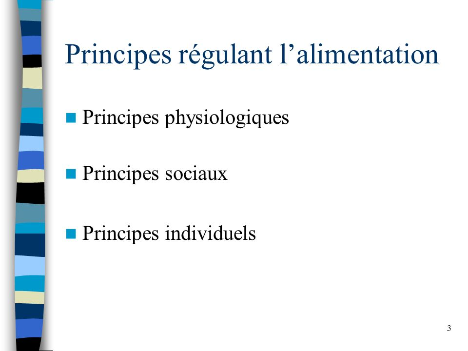 Principes régulant l'alimentation