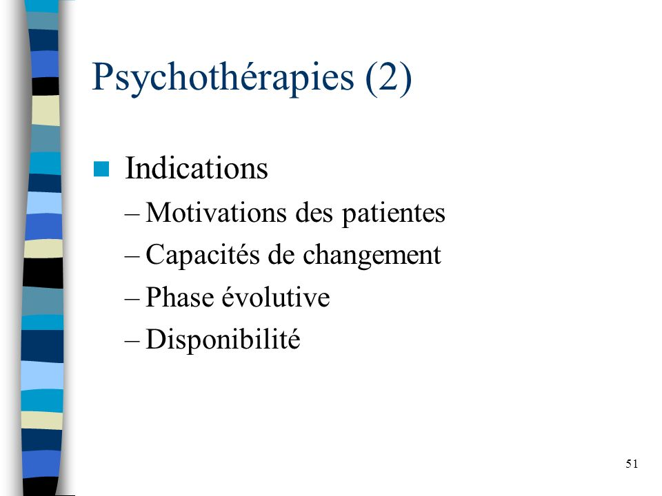 Psychothérapies (2) Indications Motivations des patientes