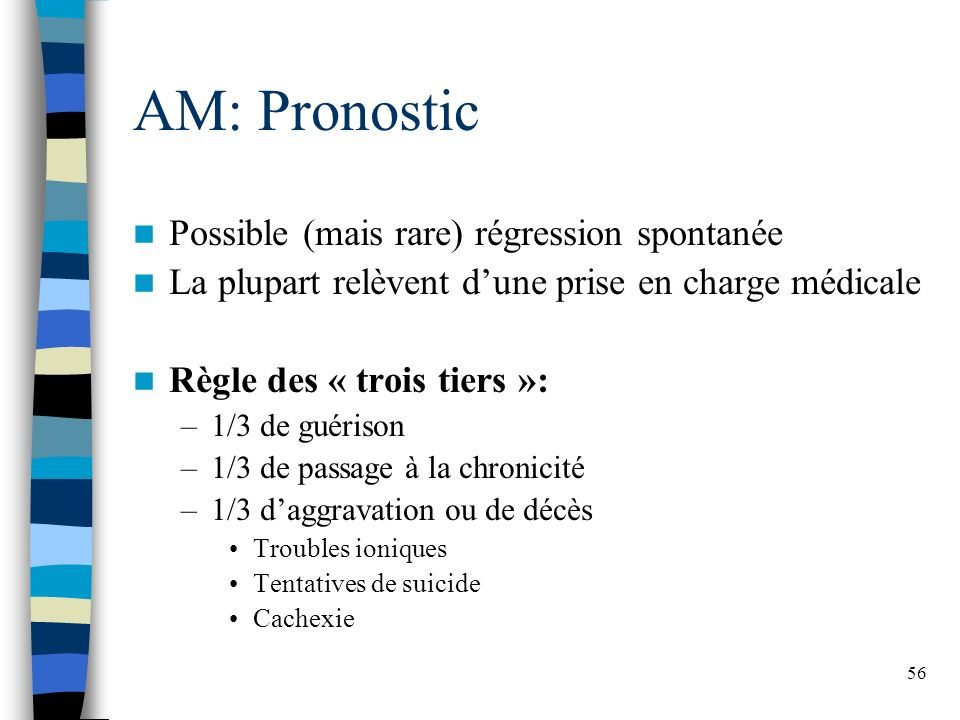 AM: Pronostic Possible (mais rare) régression spontanée