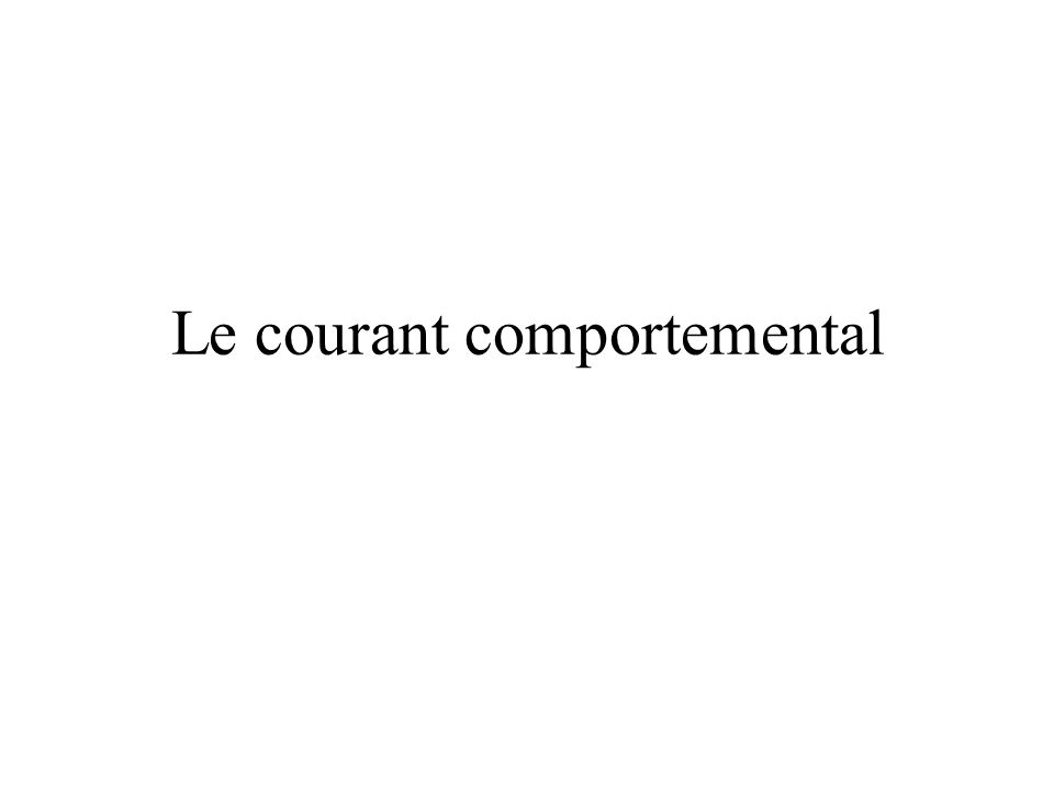 Le courant comportemental