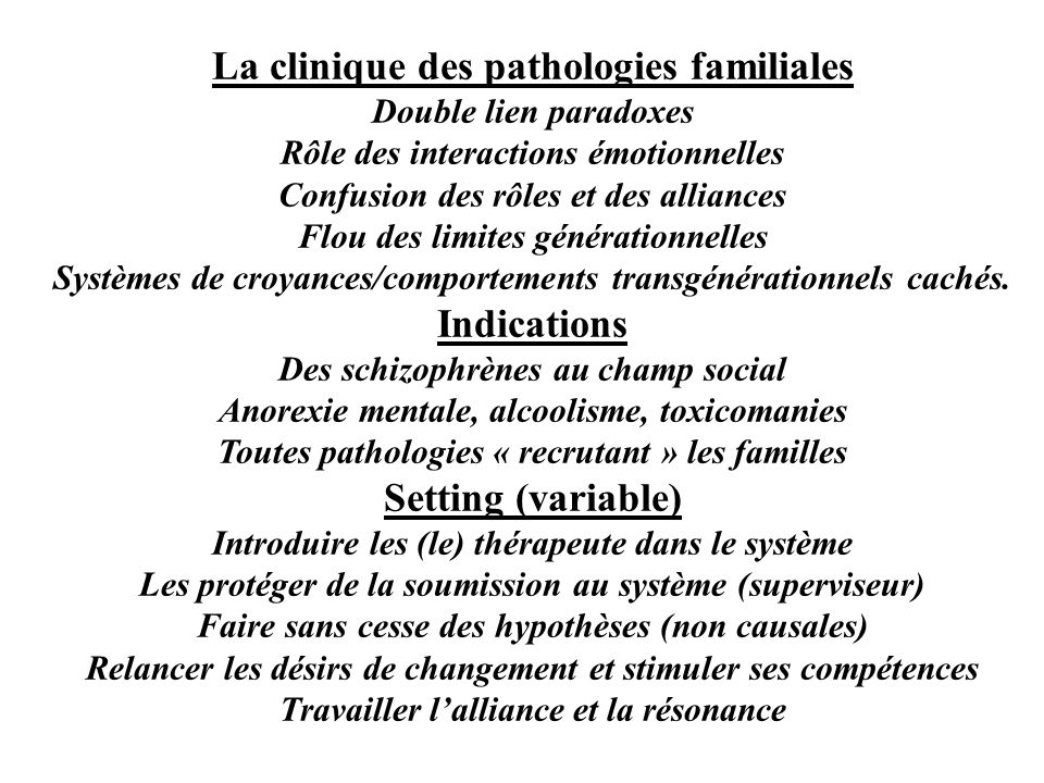 La clinique des pathologies familiales Indications Setting (variable)
