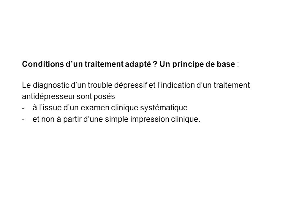 Conditions d'un traitement adapté Un principe de base :