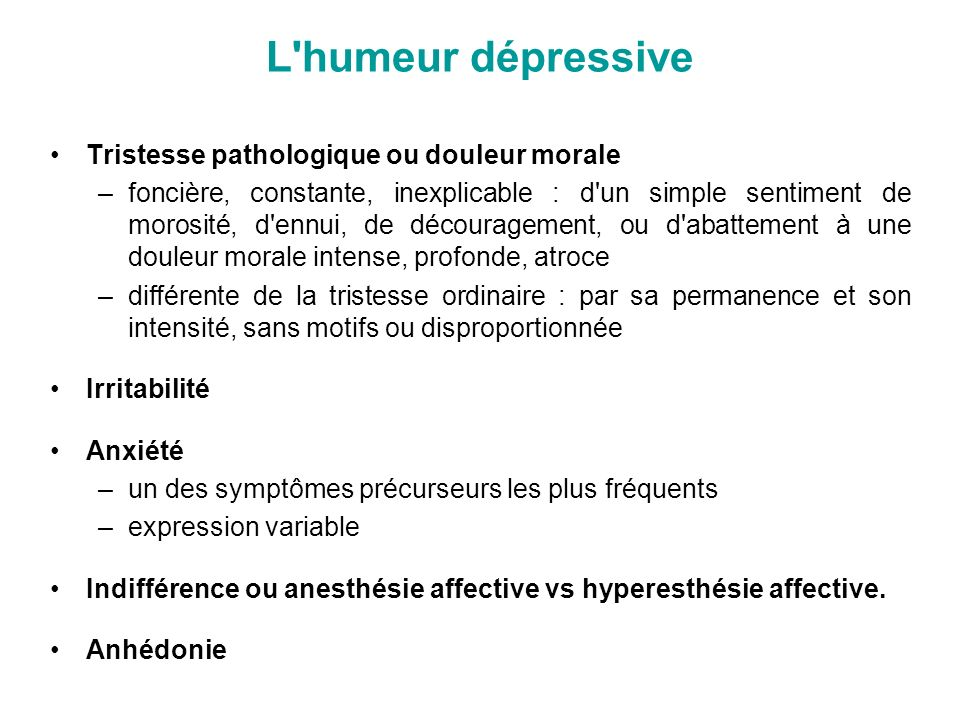 L humeur dépressive Tristesse pathologique ou douleur morale