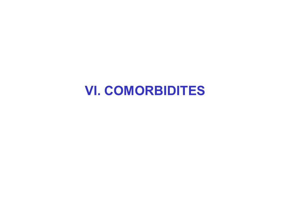 VI. COMORBIDITES