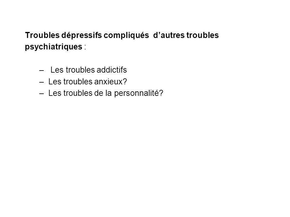 Troubles dépressifs compliqués d'autres troubles