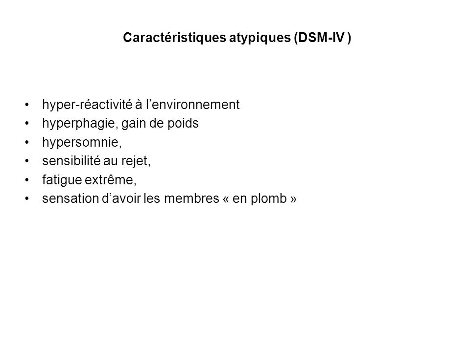 Caractéristiques atypiques (DSM-IV )