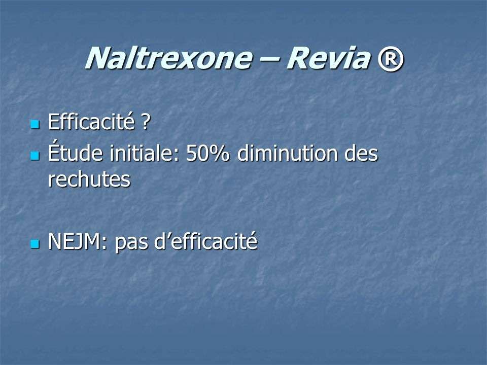 Naltrexone – Revia ® Efficacité