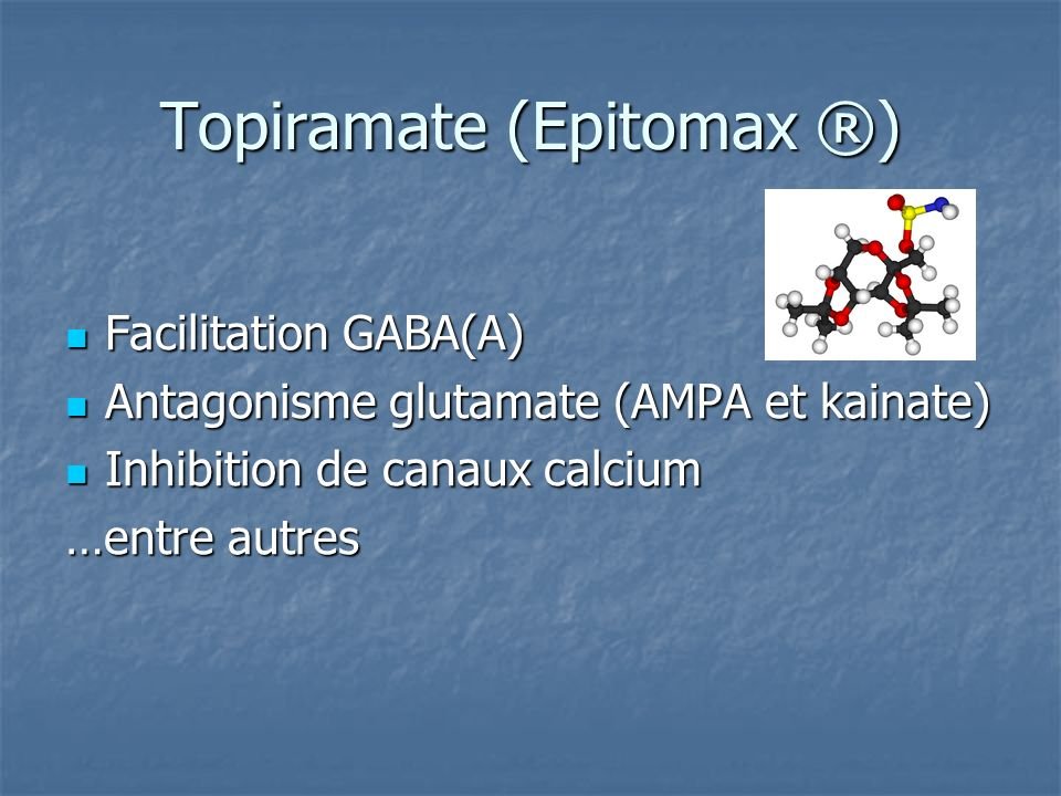 Topiramate (Epitomax ®)