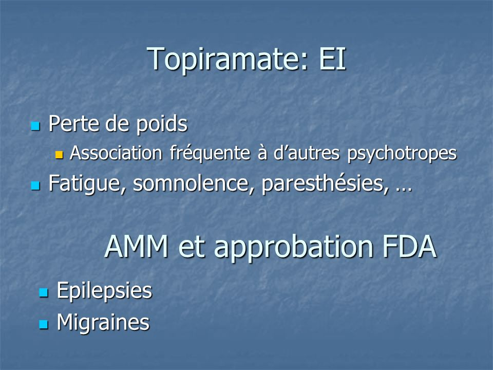 Topiramate: EI AMM et approbation FDA Perte de poids