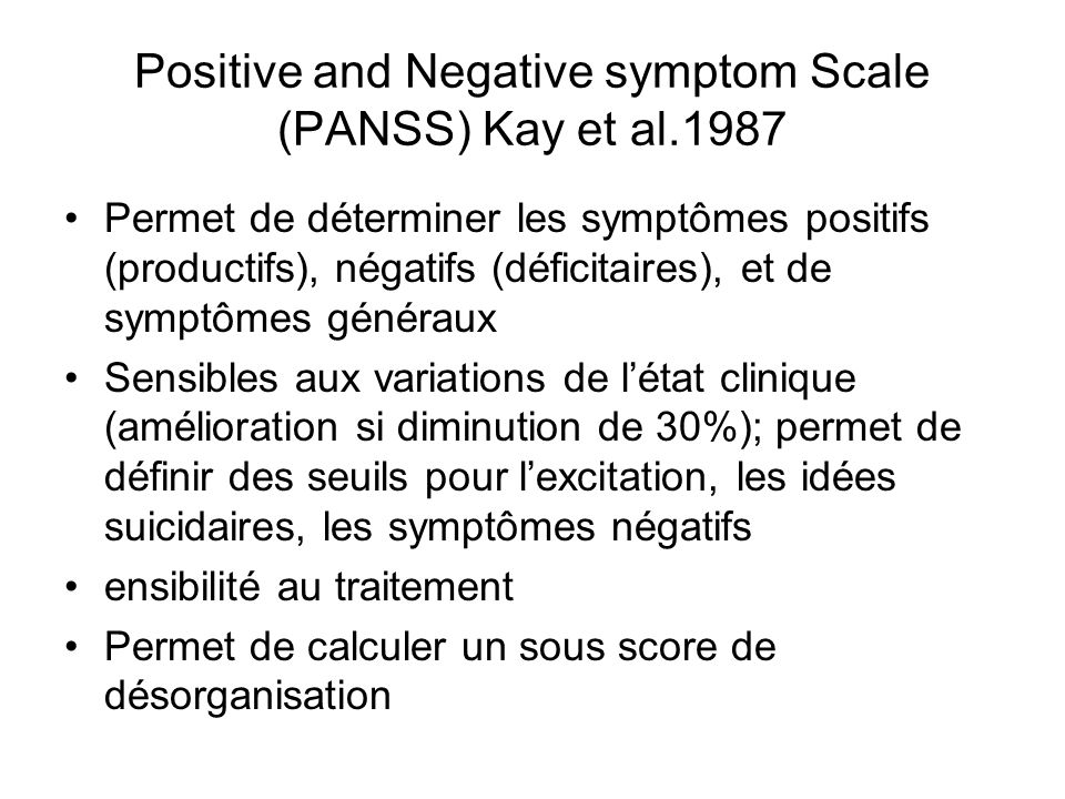 Positive and Negative symptom Scale (PANSS) Kay et al.1987