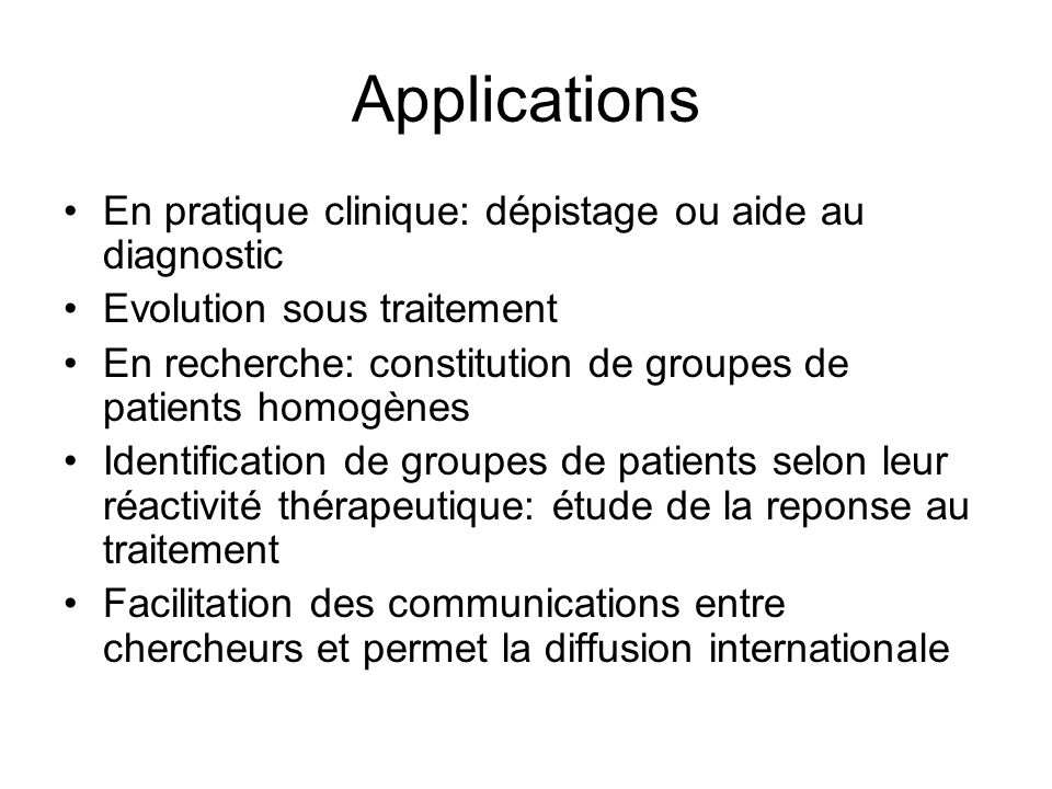 Applications En pratique clinique: dépistage ou aide au diagnostic