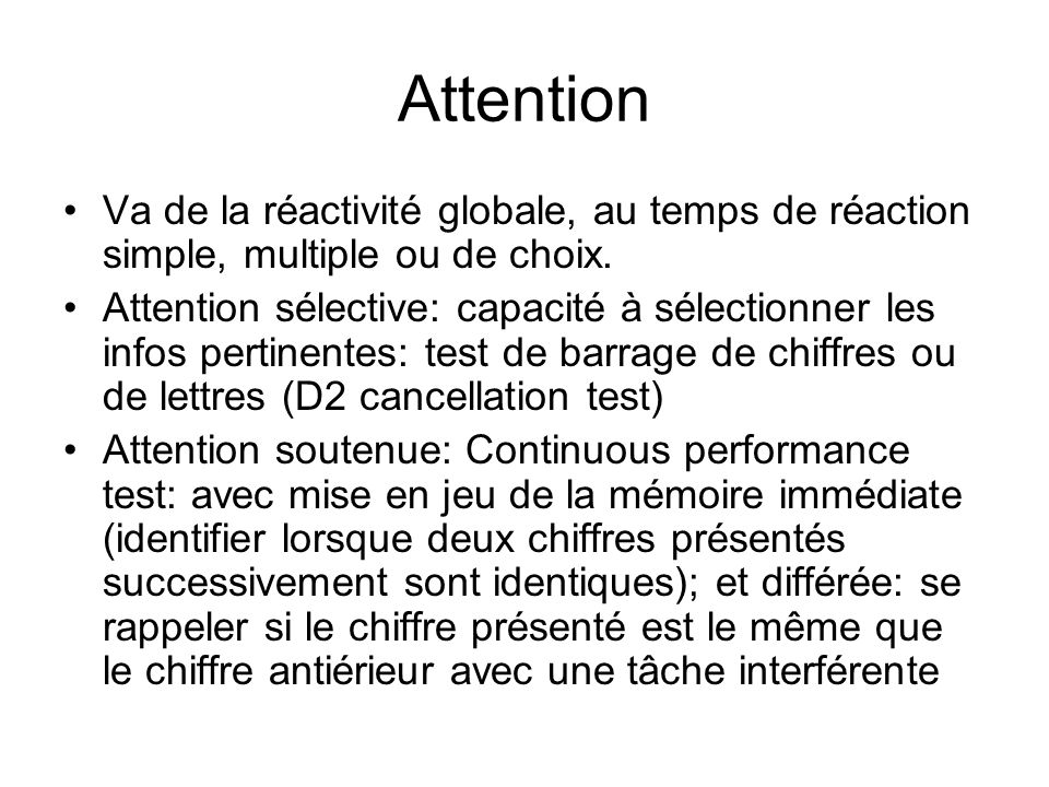 Attention Va de la réactivité globale, au temps de réaction simple, multiple ou de choix.