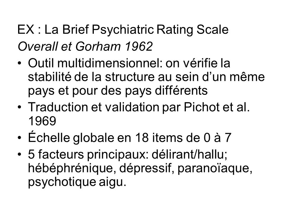 EX : La Brief Psychiatric Rating Scale