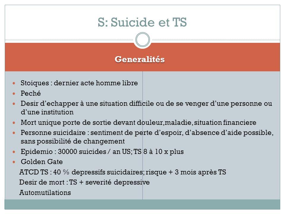 S: Suicide et TS Generalités Stoiques : dernier acte homme libre Peché