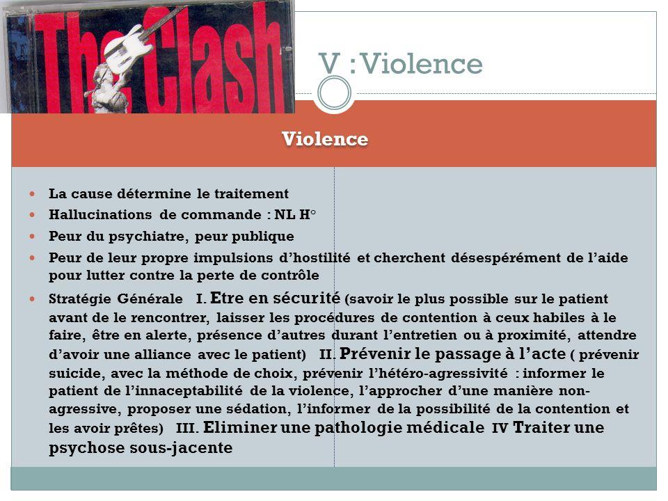 V : Violence Violence La cause détermine le traitement