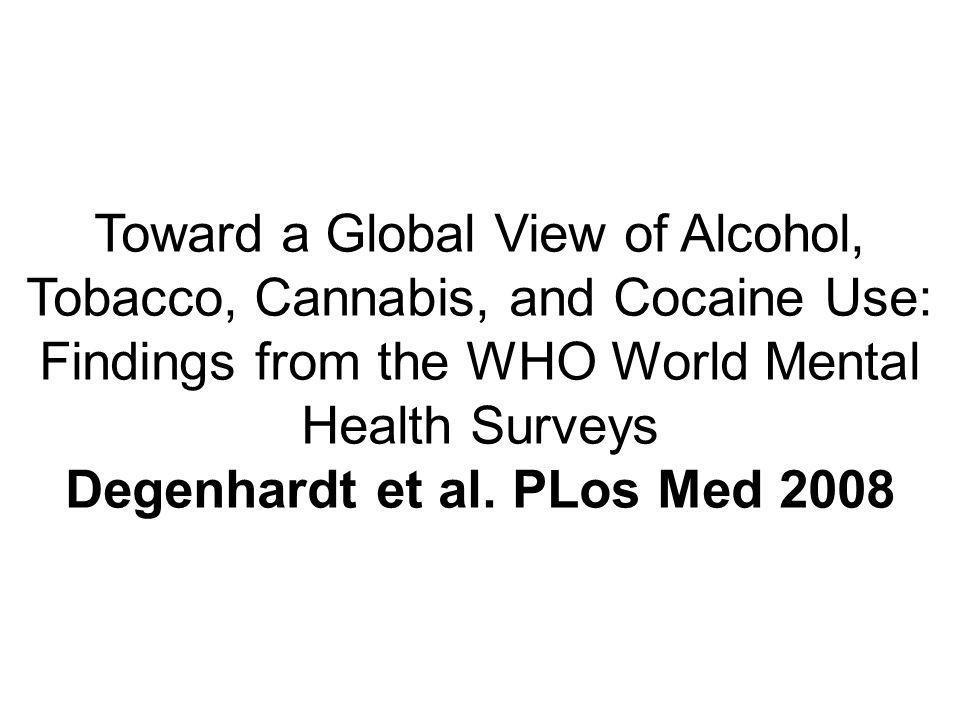 Degenhardt et al. PLos Med 2008