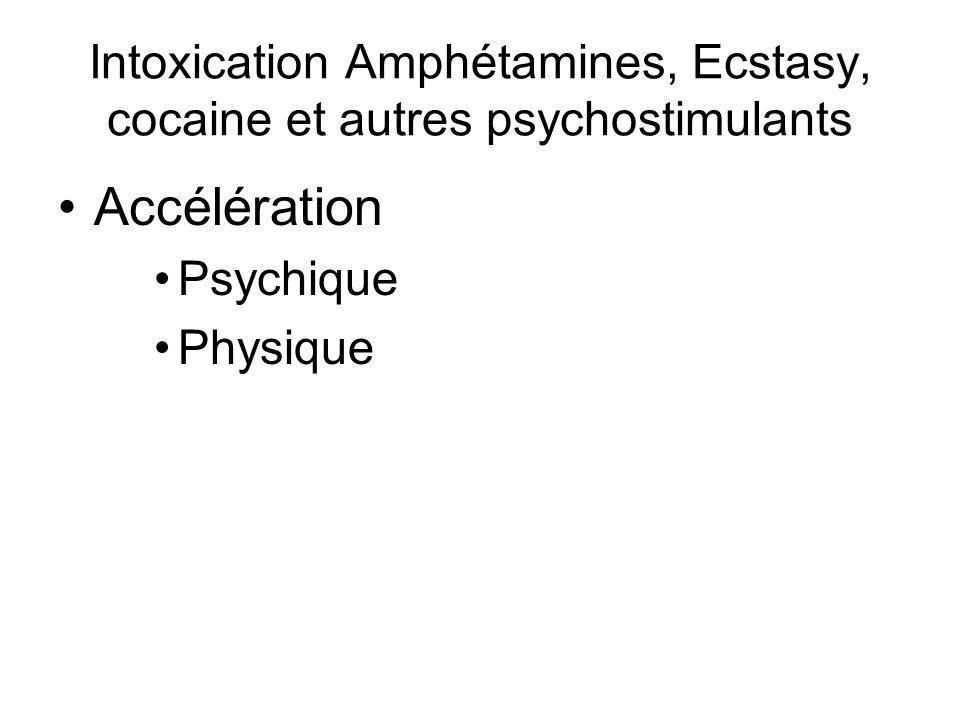 Intoxication Amphétamines, Ecstasy, cocaine et autres psychostimulants