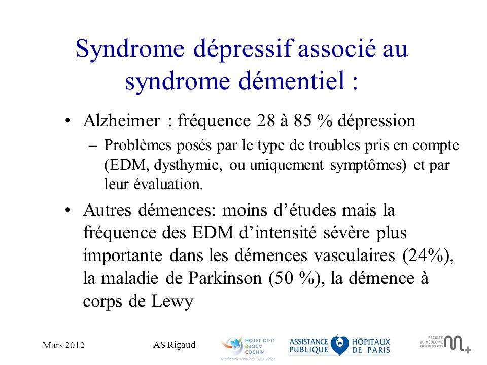 Syndrome dépressif associé au syndrome démentiel :