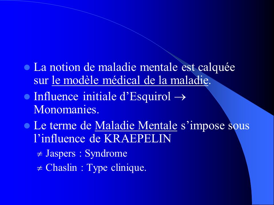 Influence initiale d'Esquirol  Monomanies.