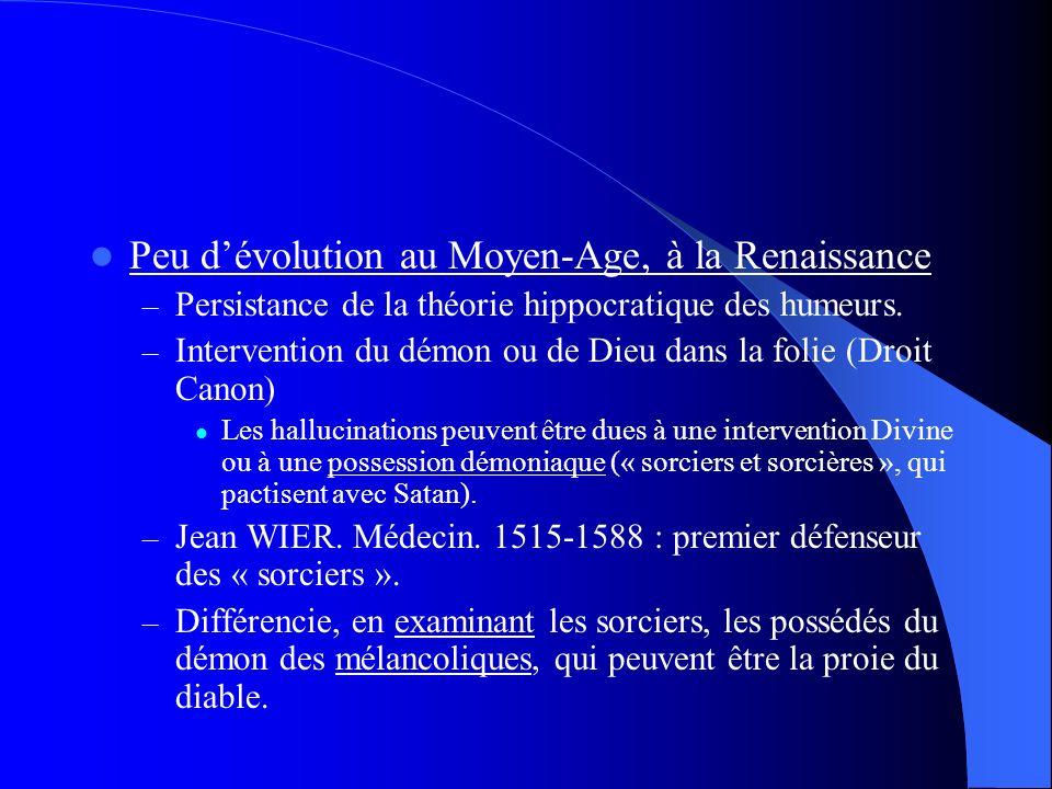 Peu d'évolution au Moyen-Age, à la Renaissance
