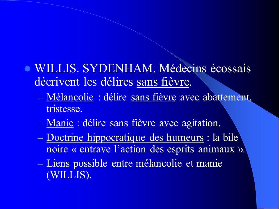 WILLIS. SYDENHAM. Médecins écossais décrivent les délires sans fièvre.