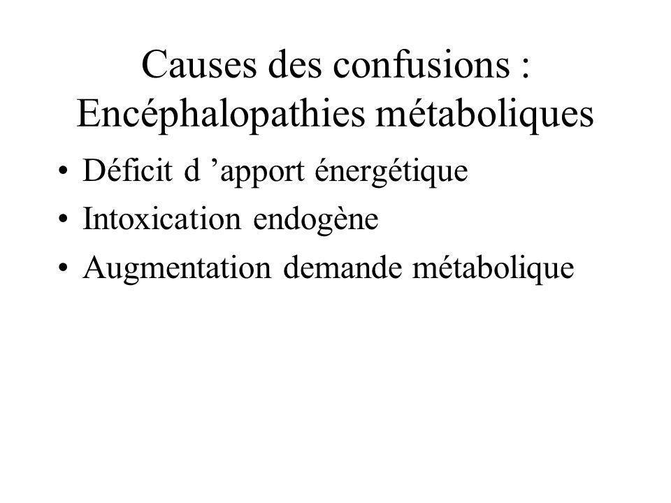 Causes des confusions : Encéphalopathies métaboliques