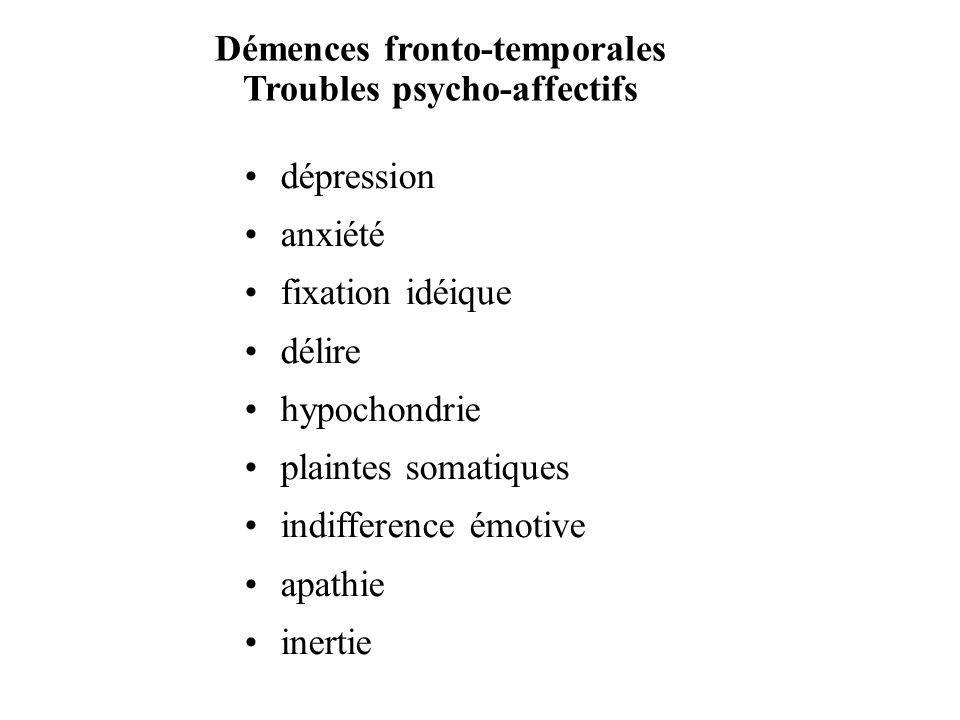 Démences fronto-temporales Troubles psycho-affectifs