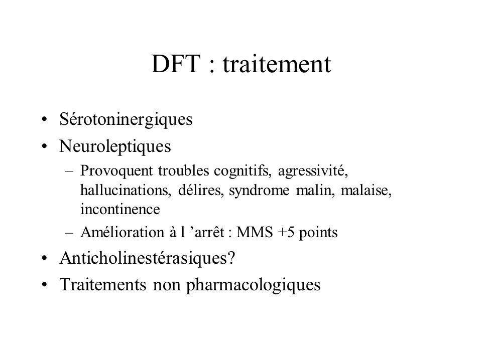 DFT : traitement Sérotoninergiques Neuroleptiques