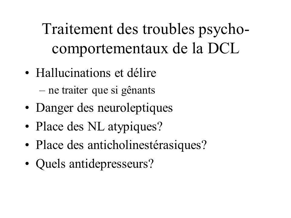 Traitement des troubles psycho-comportementaux de la DCL