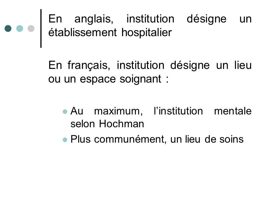 En anglais, institution désigne un établissement hospitalier