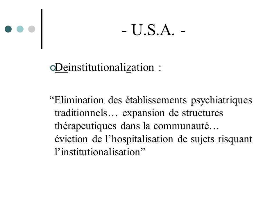 - U.S.A. - Deinstitutionalization :