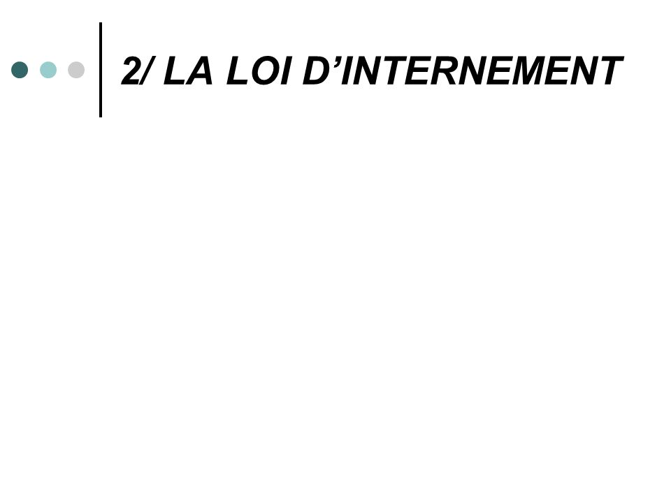 2/ LA LOI D'INTERNEMENT