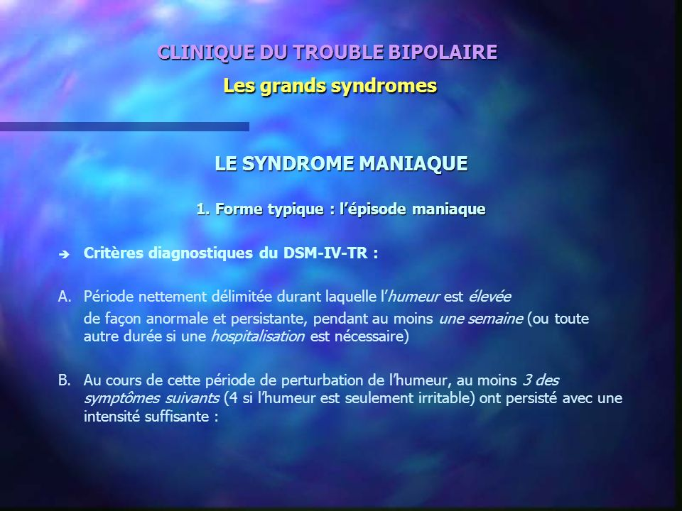 CLINIQUE DU TROUBLE BIPOLAIRE Les grands syndromes
