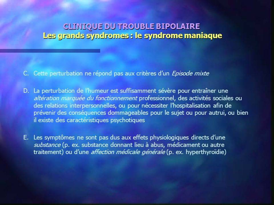 CLINIQUE DU TROUBLE BIPOLAIRE Les grands syndromes : le syndrome maniaque